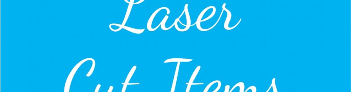 Laser Cut Items