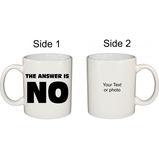 Ceramic Mug - The Answer is No