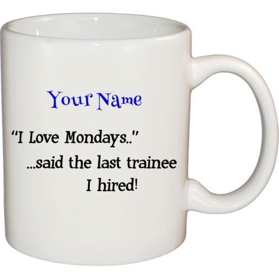 Ceramic Mug - I Love Mondays